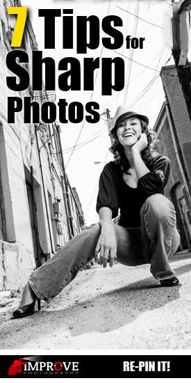 7 Tips for Sharper photos Advertisement