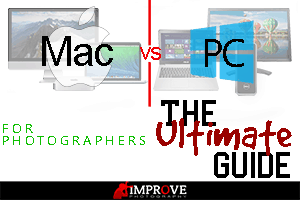 Mac vs  PC for Photographers: The Ultimate Guide – Improve