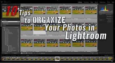 10 TIps to Organize Your Photos in Lightroom