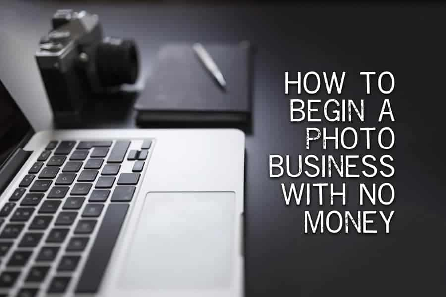 Start a Photography Business with No Start-Up Money