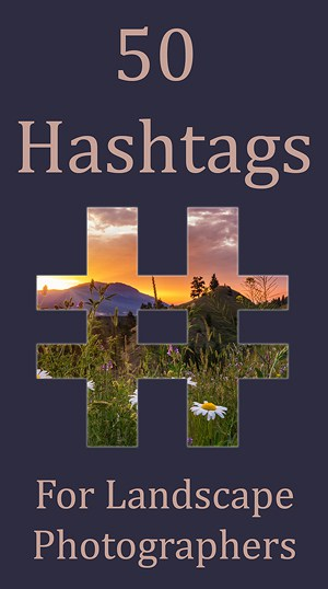 50 Popular Hashtags For Landscape Photography